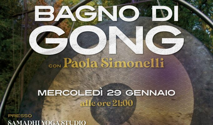 29 gennaio 2020 ore 21 – Bagno di Gong